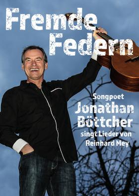 Bild: Fremde Federn - Jonathan Böttcher singt Lieder von Reinhard Mey
