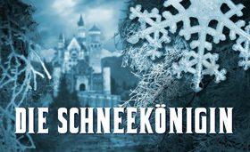 Die Schneekönigin - Das neue zauberhafte Musical für die ganze Familie