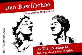 Bild: Duo Buschbohne - Humoreskes Bühnenkino  /  ACHTUNG: FINDET IM STADTTHEATER STATT