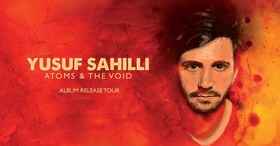 Bild: Yusuf Sahilli - Atoms & The Void - Album Release Tour