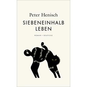 Bild: Siebeneinhalb Leben - Peter Henisch