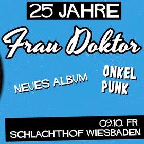 """FRAU DOKTOR - """"Onkel Punk"""" Release Konzert"""