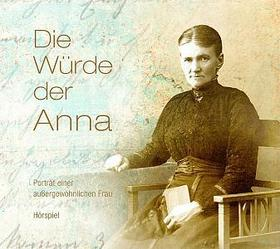 Bild: Angelika Schlüter: Die Würde der Anna. Porträt einer außergewöhnlichen Frau