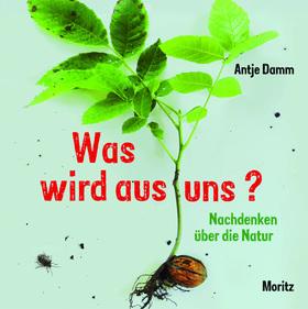 Bild: Antje Damm - Was wird aus uns?