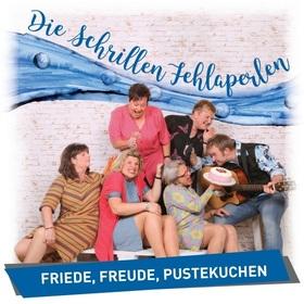 """Bild: Die Schrillen Fehlaperlen - """"Friede, Freude, Pustekuchen"""""""