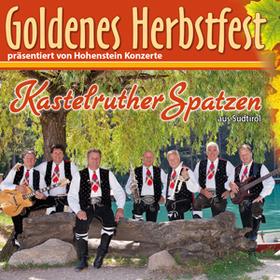 Bild: Kastelruther Spatzen: Goldenes Herbstfest 2019