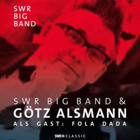 Bild: SWR Big Band & Götz Alsmann - Special Guest: Fola Dada
