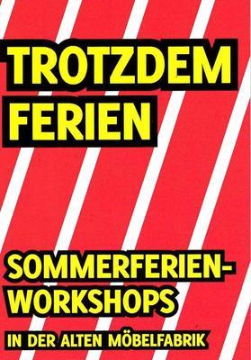 Bild: TROTZDEM FERIEN – Sommerferienworkshops in der Alten Möbelfabrik