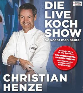 Bild: Christian Henze - Die große Live Kochshow - So kocht man heute!