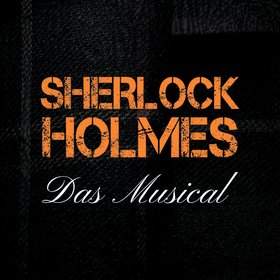 Bild: Sherlock Holmes - Das Musical- First Stage Theater