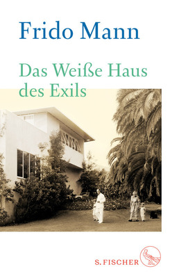 Bild: Frido Mann - Das Weiße Haus des Exils