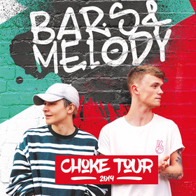 Bars & Melody - Choke Tour 2019