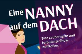 Bild: MusicalMärchenShow auf Rollen 2018 - Eine Nanny auf dem Dach