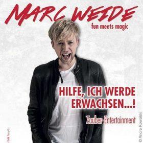 Marc Weide - Hilfe, ich werde erwachsen…! ZAUBER-ENTERTAINMENT
