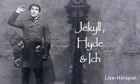 Bild: Jekyll, Hyde & Ich - Live-Hörspiel mit den Stimmen bekannter Hollywood-Stars