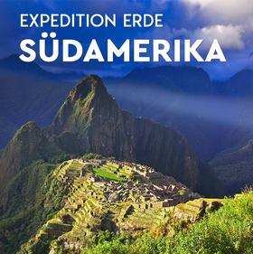 Bild: EXPEDITION ERDE: Südamerika - 7.000 km längs durch die Anden