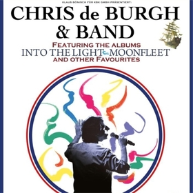 Bild: Chris de Burgh & Band - Feat. the albums Into The Light & Moonfleet and other favourites