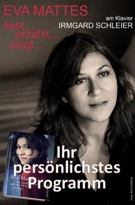 EVA MATTES - Ihr persönlichstes Programm am Klavier: Irmgard Schleier
