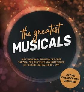 Bild: THE GREATEST MUSICALS - mit Friedrich Rau, Franziska Schuster & Band