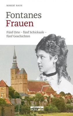 """Texte & Tannine """"Fontanes Frauen"""" - Fünf Orte - fünf Schicksale - fünf Geschichten"""