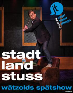 Bild: Stadt Land Stuss - Wätzolds Spätshow