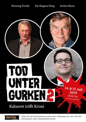 Bild: TOD UNTER GURKEN 2 - Kabarett trifft Krimi - Jochen Busse, Henning Venske, Kai Magnus Sting,