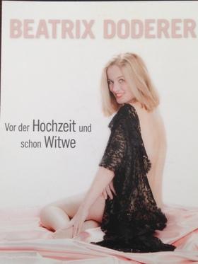 Trixi Doderer - Vor der Hochzeit und schon Witwe
