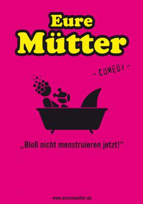 Bild: Eure Mütter - Bloß nicht menstruieren jetzt