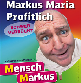 Bild: Markus Maria Profitlich - Schwer verrückt! -