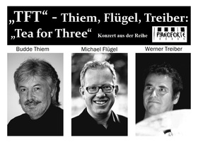 Bild: TFT - Thiem, Flügel, Treiber - Tea  for Three
