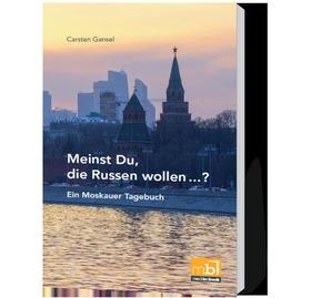 """Texte & Tannine """"Meinst Du, die Russen wollen...? - Ein Moskauer Tagebuch"""""""