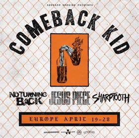 COMEBACK KID - EU Tour 2019 + NO TURNING BACK / JESUS PIECE / SHARPTOOTH