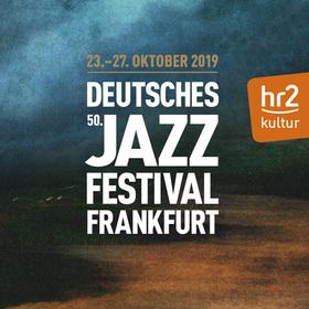 Bild: 50. Deutsches Jazzfestival Frankfurt 2019