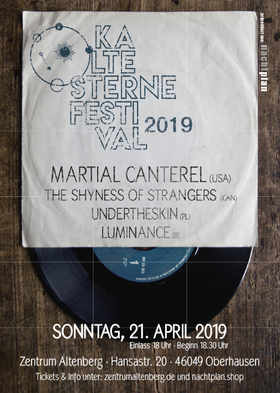 Bild: Kalte Sterne Festival 2019 - mit: Martial Canterel, The Shyness of Strangers, undertheskin, Luminance