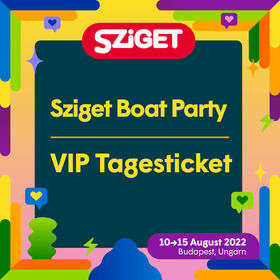 Sziget Boat Party VIP - Day Ticket - Sziget Boat Party - VIP Montag Ticket