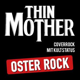 THIN MOTHER: Oster Rock - Coverrock mit Kultstatus