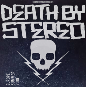 DEATH BY STEREO - Europe Summer 2019