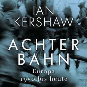 Bild: Achterbahn. Europa 1950 bis 2017 - Ein Abend mit Ian Kershaw