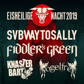 EISHEILIGE NACHT 2019 mit SUBWAY TO SALLY - Fiddler´s Green + Knasterbart + Vogelfrey