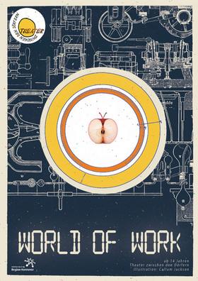 Bild: World of Work - Eine Stückentwicklung mit Schülerinnen und Schülern eines 10. und 12. Jahrgangs