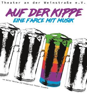 Bild: Auf der Kippe - Theater an der Weinstraße