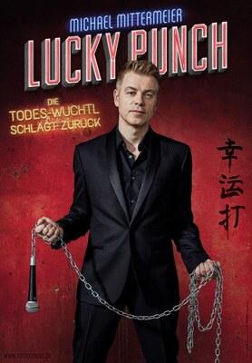 Michael Mittermeier - LUCKY PUNCH – Die Todes-Wuchtl schlägt zurück