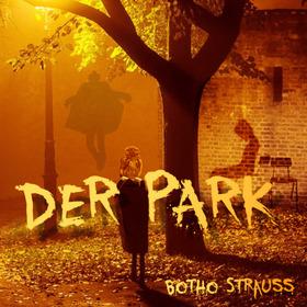 Bild: Der Park (Botho Strauss) - BB-Premiere