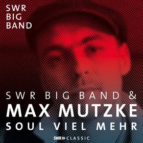 Bild: SWR BIG BAND & MAX MUTZKE - Soul viel mehr