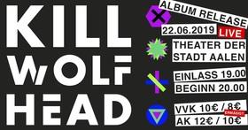 Bild: KILL WOLFHEAD - Album Release - Album Release Konzert