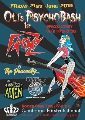 OLI?s PSYCHOBASH - FRENZY, THE PEACOCKS, TENNESSEE ALIEN, BLUE ROCKIN? - Special Event: Oli?s 50th B-Day