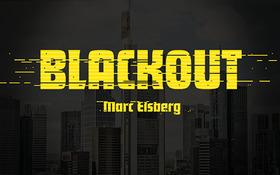 Bild: Blackout - Ein Thriller, wie er realistischer kaum sein kann.