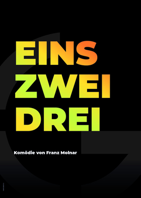 Bild: Eins, Zwei, Drei - Komödie von Franz Molnar