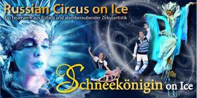 Bild: Schneekönigin on Ice - präsentiert vom Russian Circus on Ice