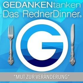 GEDANKENtanken - Das RednerDinner - Mut zur Veränderung!